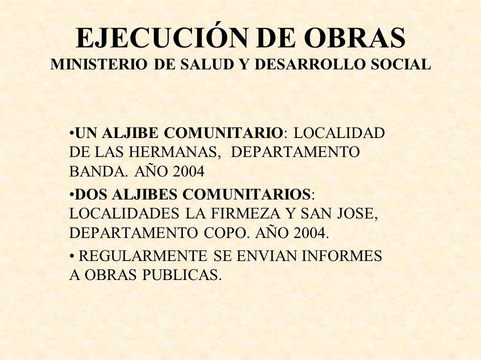 EJECUCIÓN DE OBRAS MINISTERIO DE SALUD Y DESARROLLO SOCIAL
