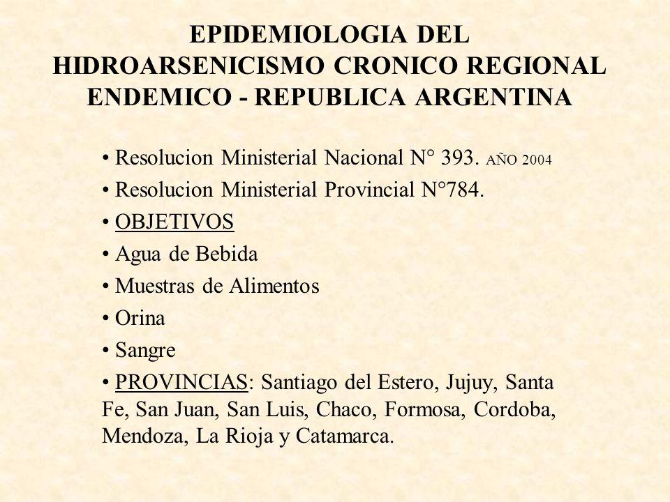 EPIDEMIOLOGIA DEL HIDROARSENICISMO CRONICO REGIONAL ENDEMICO - REPUBLICA ARGENTINA