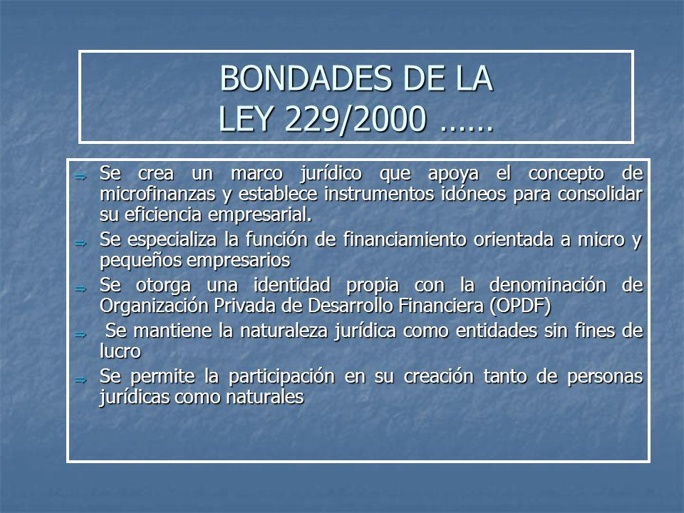 BONDADES DE LA LEY 229/2000 ……