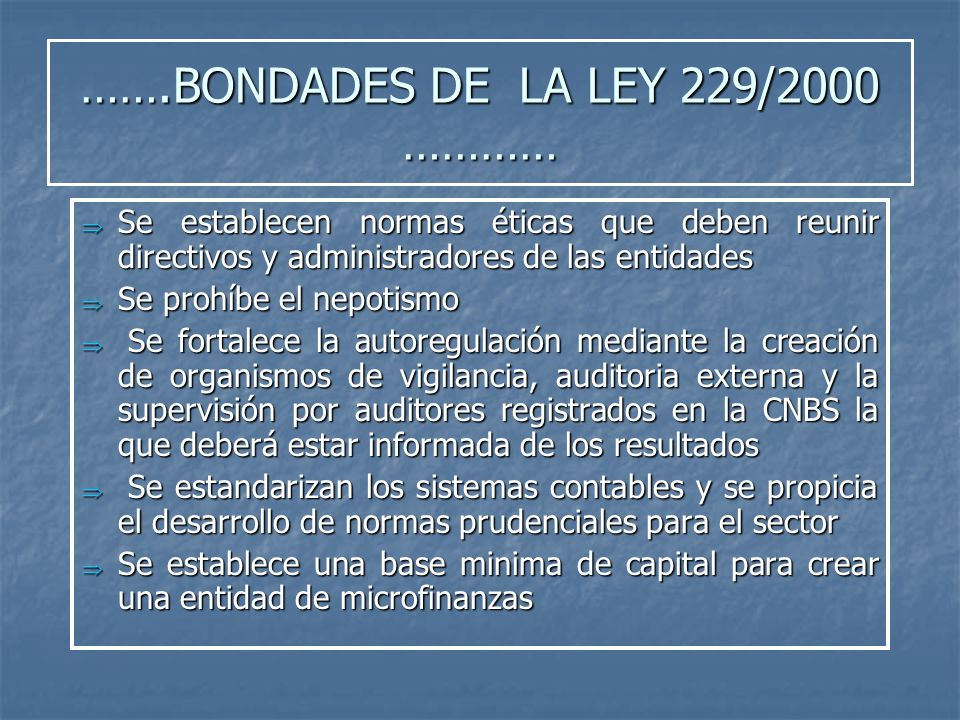 …….BONDADES DE LA LEY 229/2000 …………
