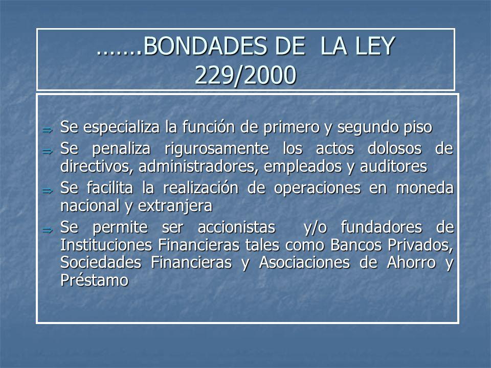 …….BONDADES DE LA LEY 229/2000 Se especializa la función de primero y segundo piso.