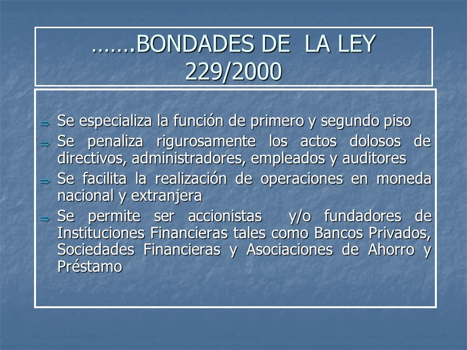 …….BONDADES DE LA LEY 229/2000Se especializa la función de primero y segundo piso.