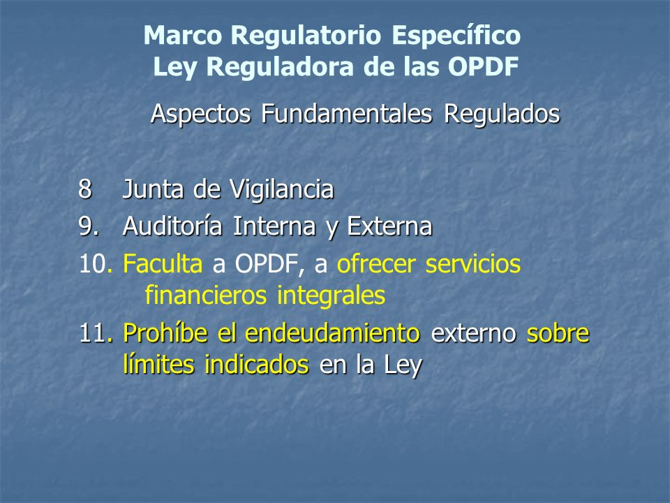 Marco Regulatorio Específico Ley Reguladora de las OPDF