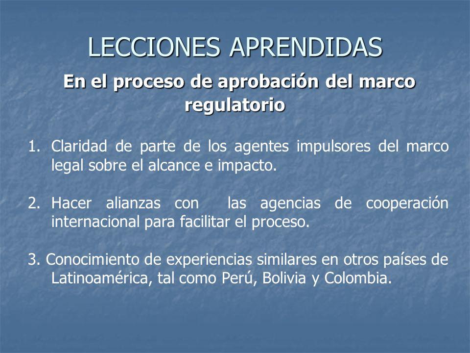 LECCIONES APRENDIDAS En el proceso de aprobación del marco regulatorio