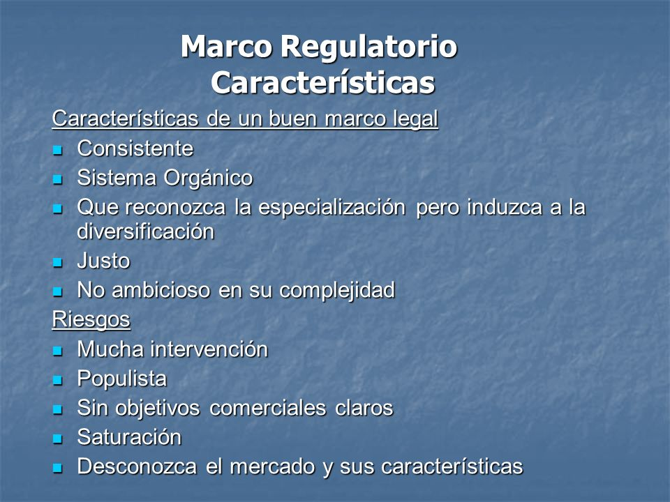 Marco Regulatorio Características