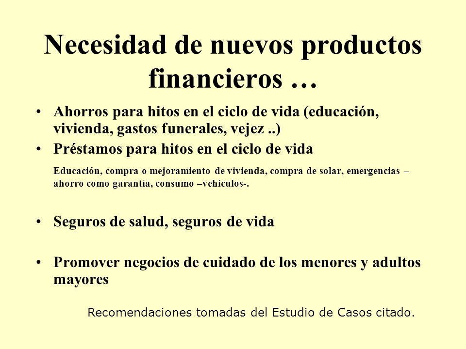Necesidad de nuevos productos financieros …