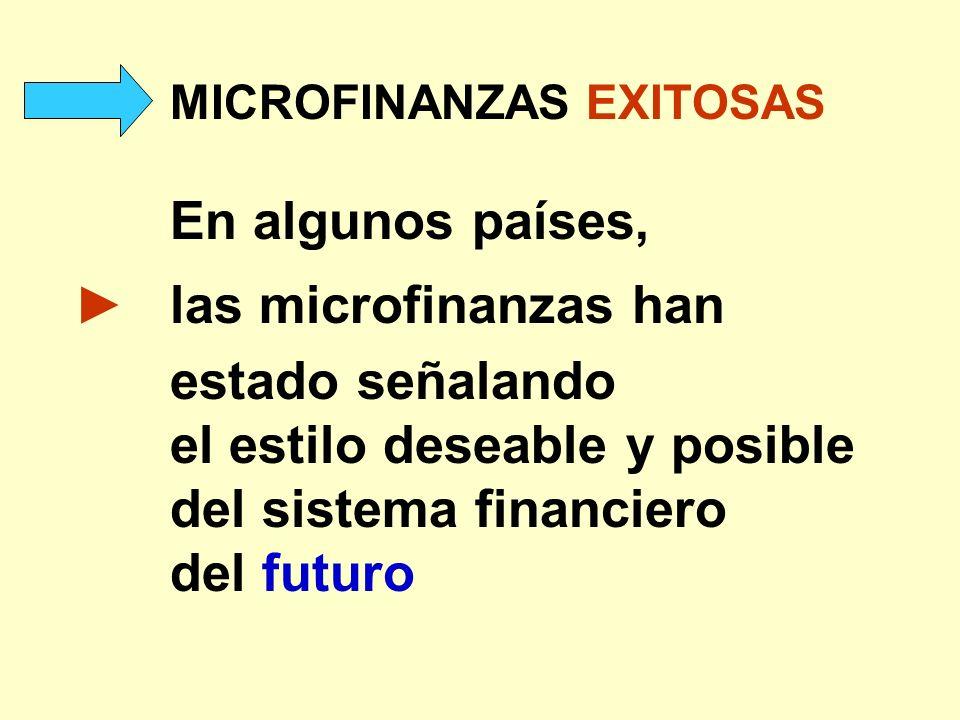 ► las microfinanzas han estado señalando el estilo deseable y posible