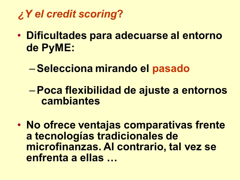 ¿Y el credit scoring Dificultades para adecuarse al entorno de PyME: Selecciona mirando el pasado.