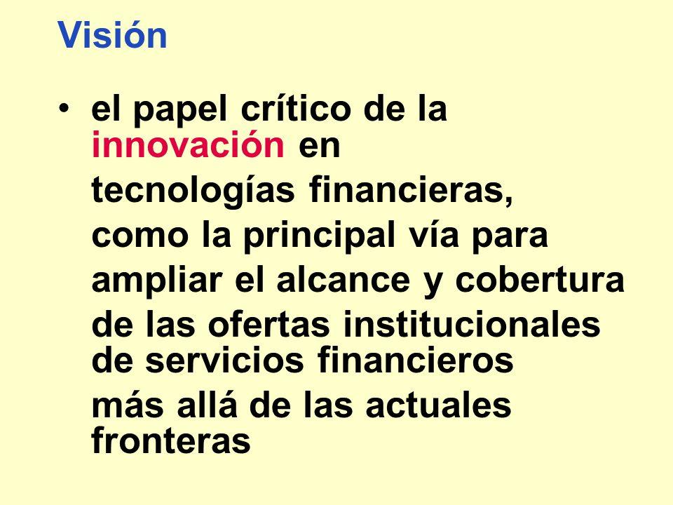 Visión el papel crítico de la innovación en. tecnologías financieras, como la principal vía para.
