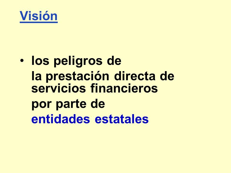 Visión los peligros de. la prestación directa de servicios financieros.