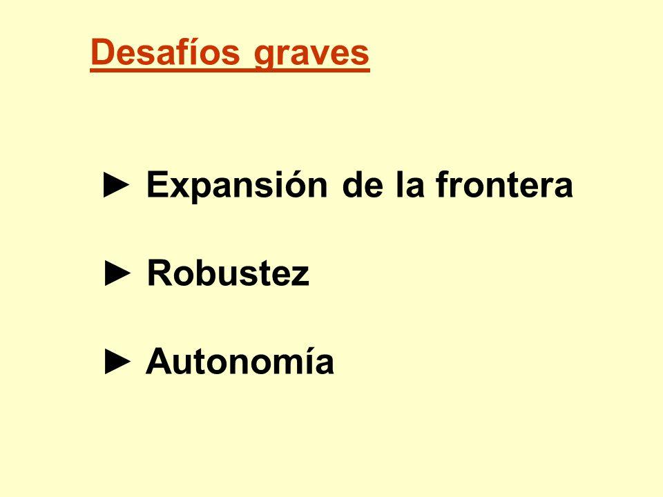 Desafíos graves ► Expansión de la frontera ► Robustez ► Autonomía