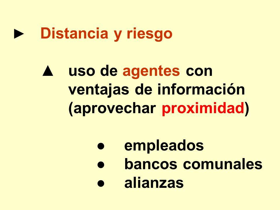 ventajas de información (aprovechar proximidad) ● empleados