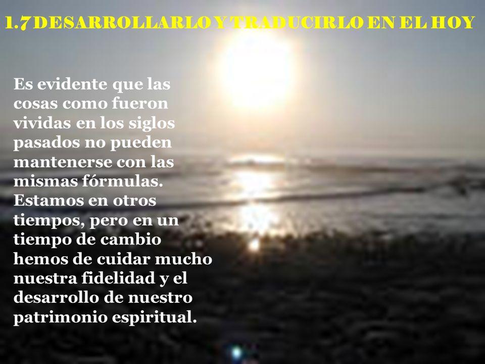 1.7 DESARROLLARLO Y TRADUCIRLO EN EL HOY