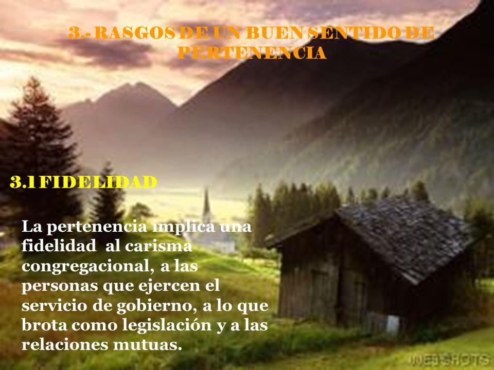 3.- RASGOS DE UN BUEN SENTIDO DE PERTENENCIA