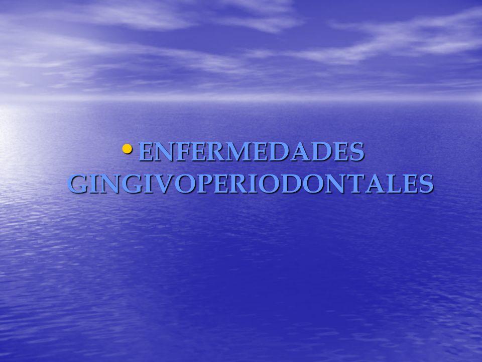 ENFERMEDADES GINGIVOPERIODONTALES