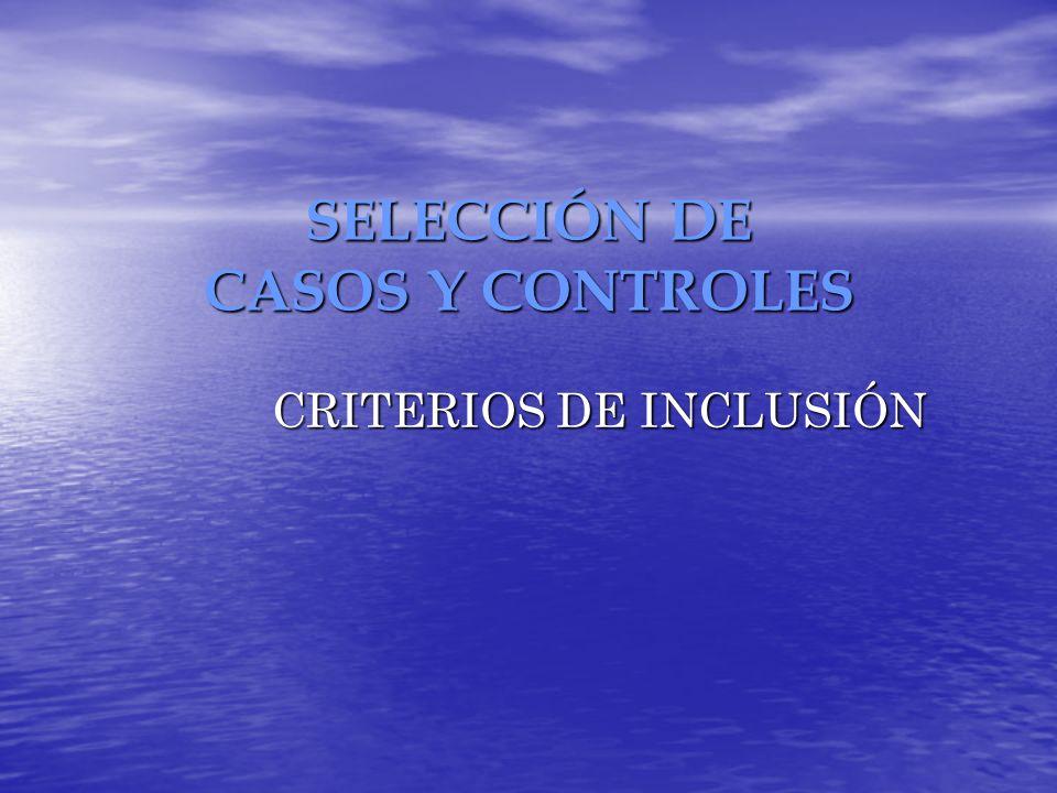 SELECCIÓN DE CASOS Y CONTROLES