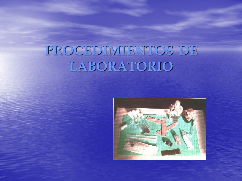 PROCEDIMIENTOS DE LABORATORIO