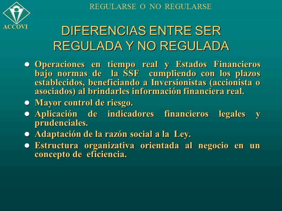 DIFERENCIAS ENTRE SER REGULADA Y NO REGULADA