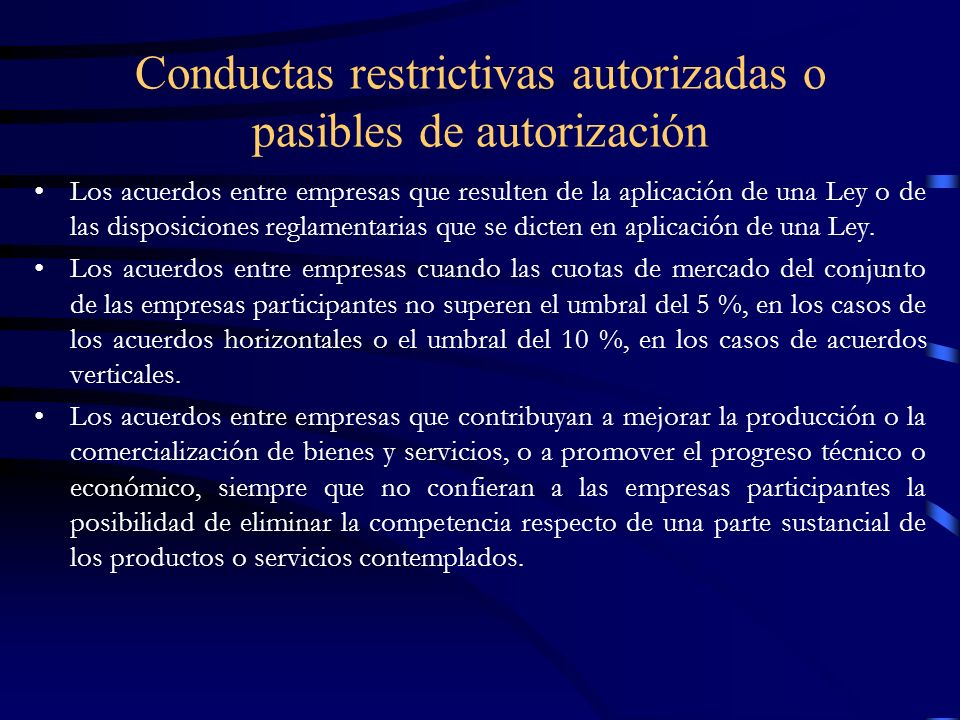 Conductas restrictivas autorizadas o pasibles de autorización