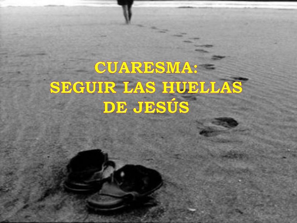 SEGUIR LAS HUELLAS DE JESÚS