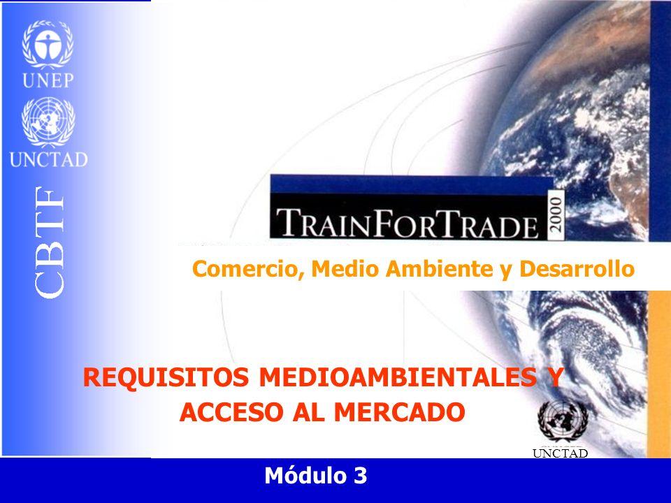 Comercio, Medio Ambiente y Desarrollo REQUISITOS MEDIOAMBIENTALES Y