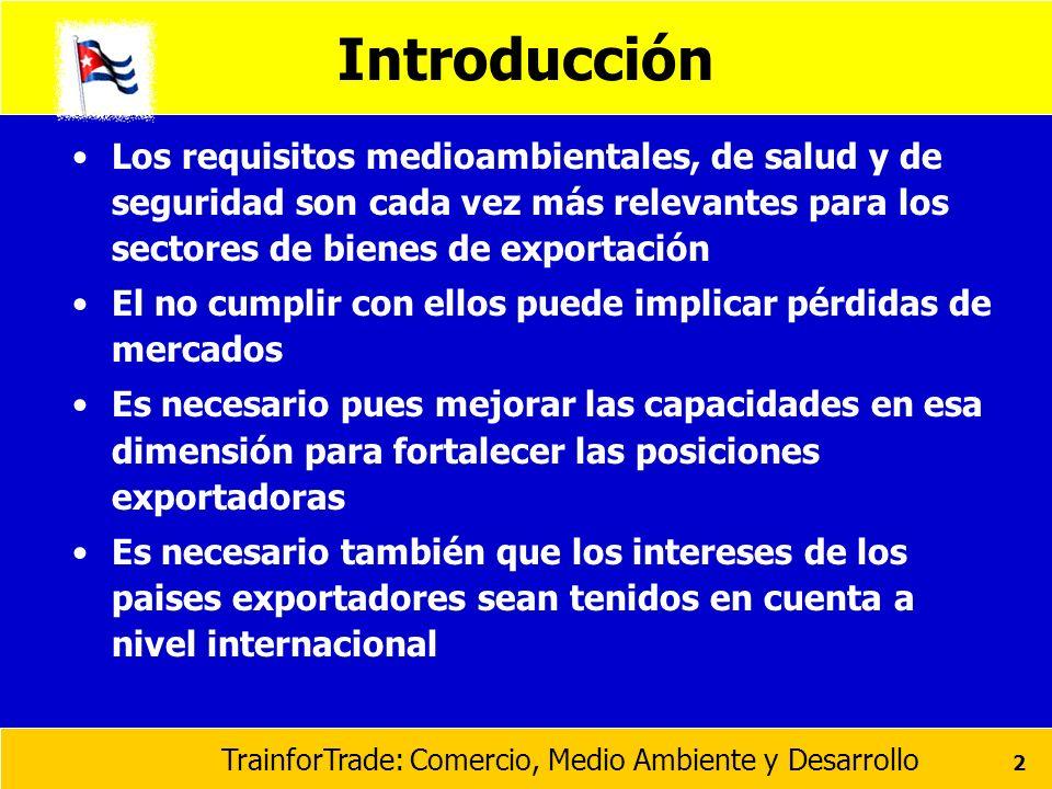 Introducción Los requisitos medioambientales, de salud y de seguridad son cada vez más relevantes para los sectores de bienes de exportación.
