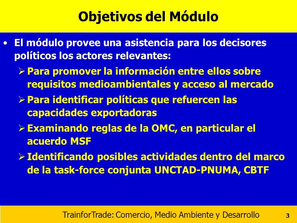 Objetivos del Módulo El módulo provee una asistencia para los decisores políticos los actores relevantes: