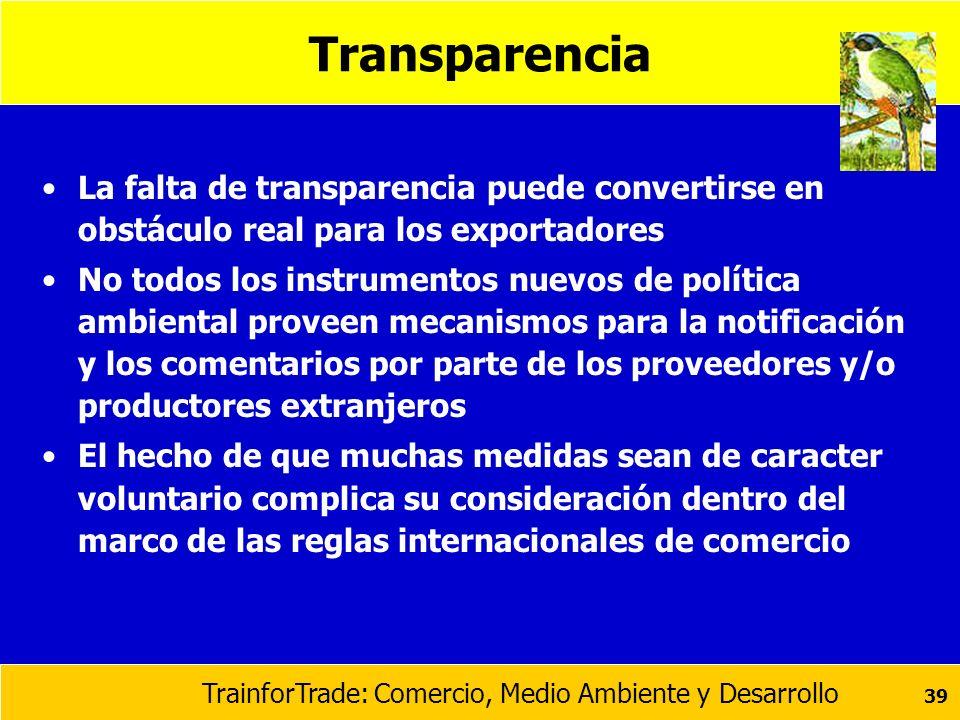 Transparencia La falta de transparencia puede convertirse en obstáculo real para los exportadores.