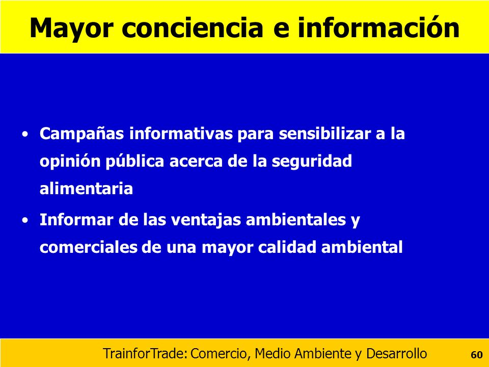 Mayor conciencia e información