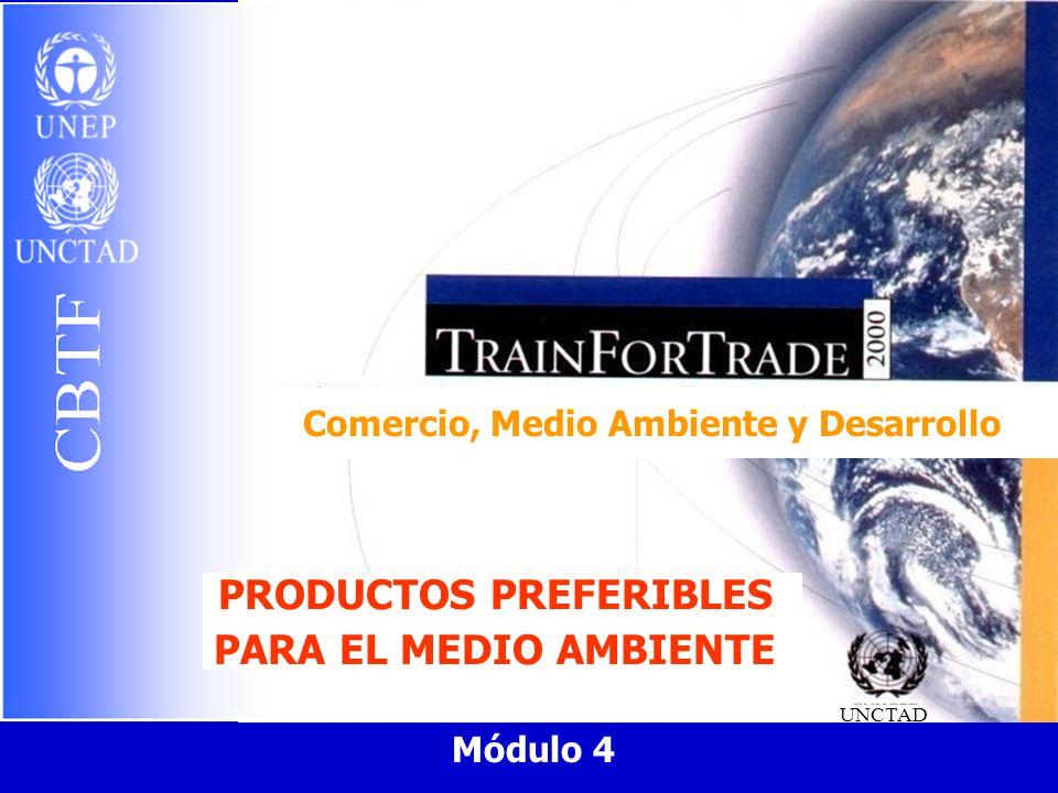 Comercio, Medio Ambiente y Desarrollo PRODUCTOS PREFERIBLES