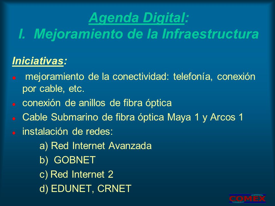 Agenda Digital: I. Mejoramiento de la Infraestructura