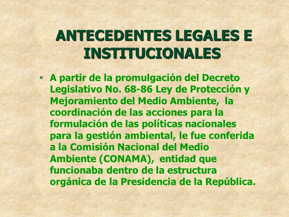 ANTECEDENTES LEGALES E INSTITUCIONALES