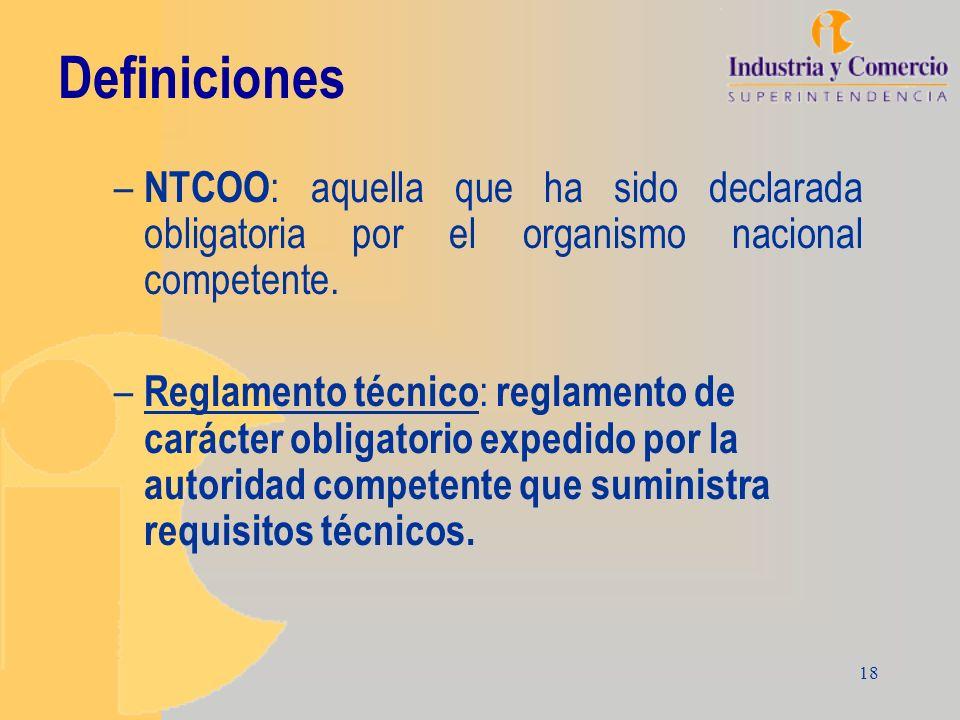Definiciones NTCOO: aquella que ha sido declarada obligatoria por el organismo nacional competente.