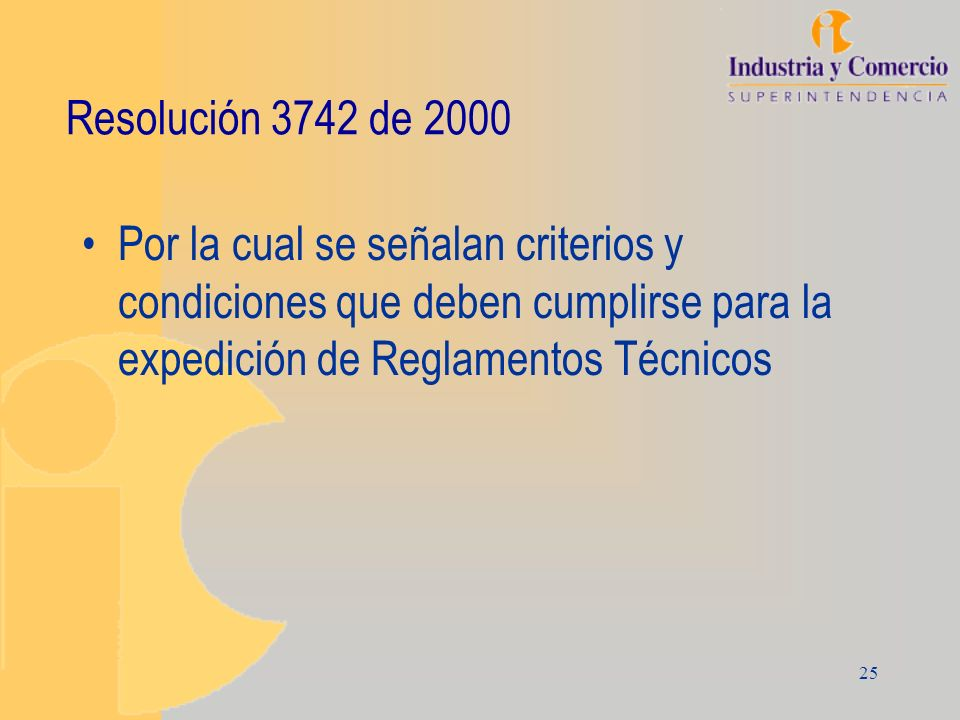 Resolución 3742 de 2000 Por la cual se señalan criterios y condiciones que deben cumplirse para la expedición de Reglamentos Técnicos.