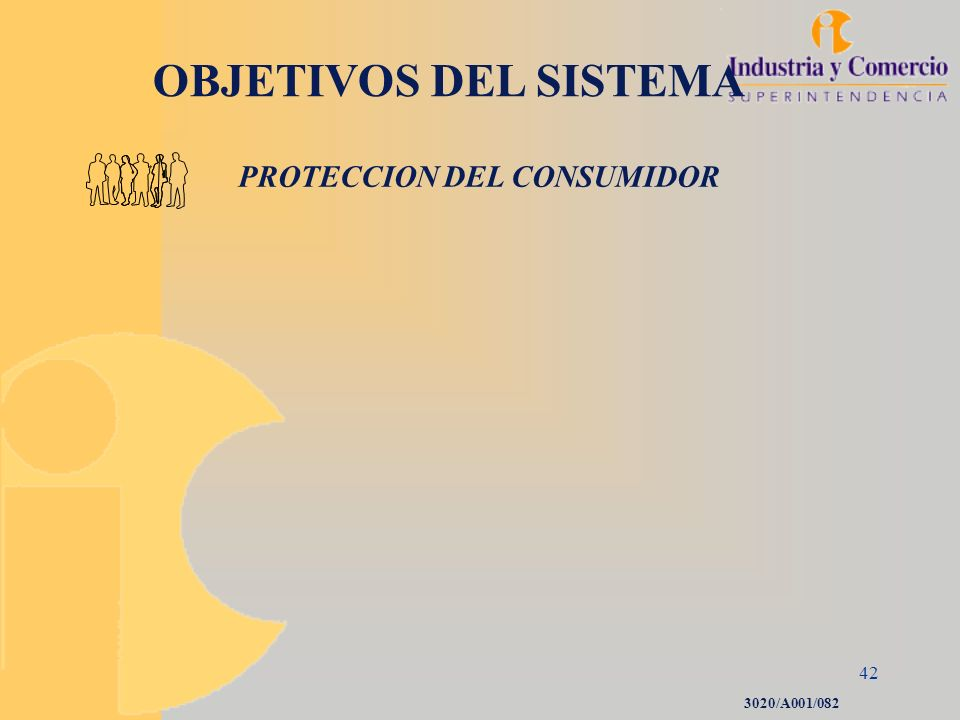 OBJETIVOS DEL SISTEMA PROTECCION DEL CONSUMIDOR 3020/A001/082