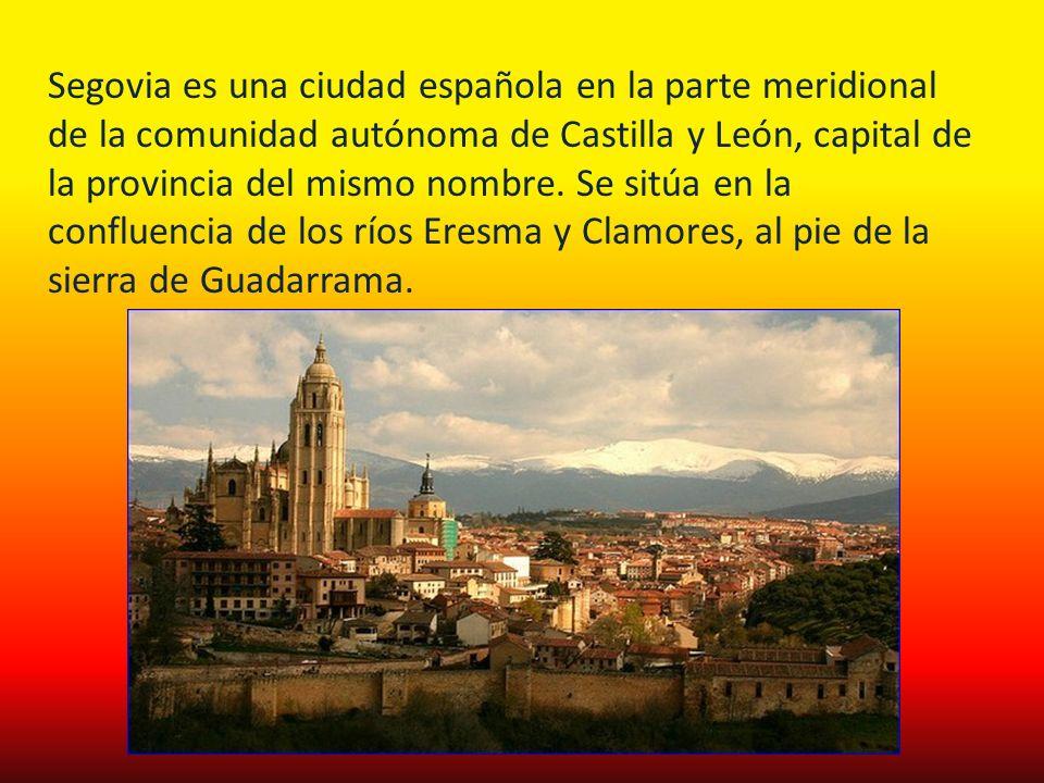 Segovia es una ciudad española en la parte meridional de la comunidad autónoma de Castilla y León, capital de la provincia del mismo nombre.
