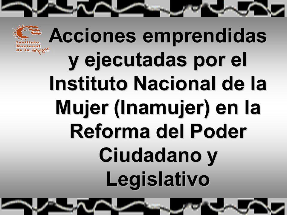 Acciones emprendidas y ejecutadas por el Instituto Nacional de la Mujer (Inamujer) en la Reforma del Poder Ciudadano y Legislativo
