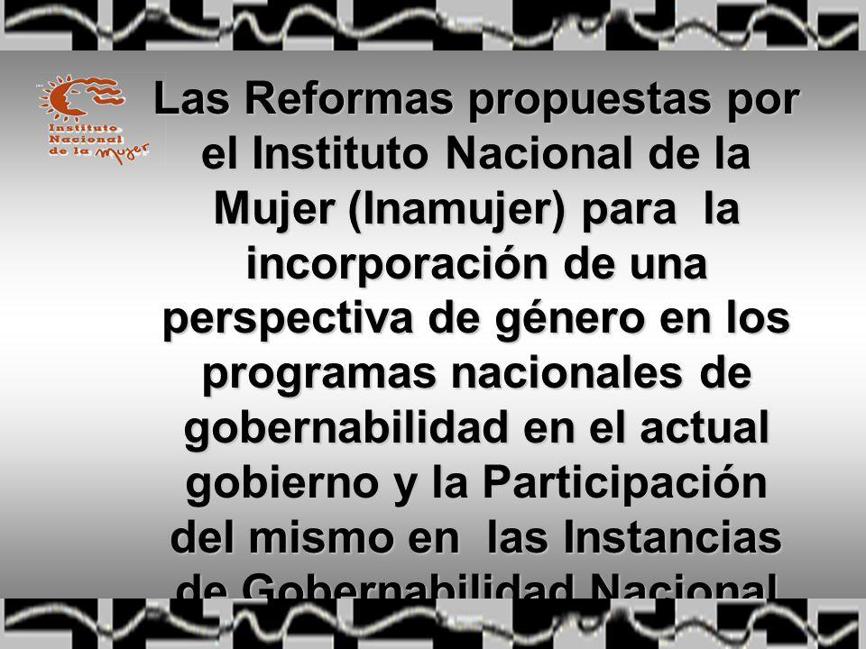 Las Reformas propuestas por el Instituto Nacional de la Mujer (Inamujer) para la incorporación de una perspectiva de género en los programas nacionales de gobernabilidad en el actual gobierno y la Participación del mismo en las Instancias de Gobernabilidad Nacional