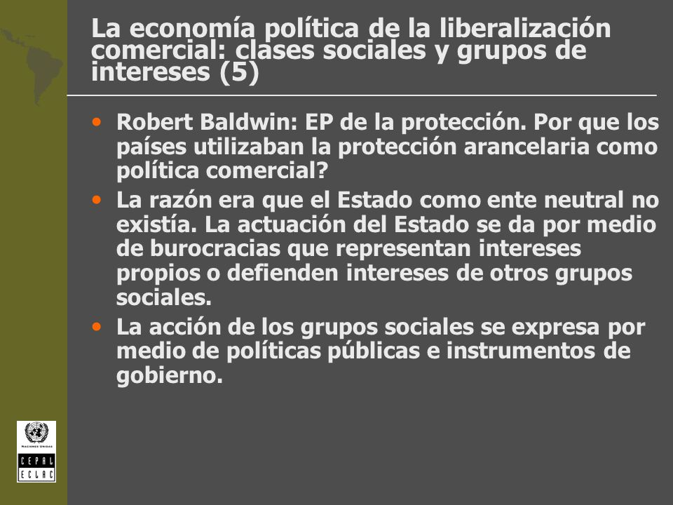La economía política de la liberalización comercial: clases sociales y grupos de intereses (5)