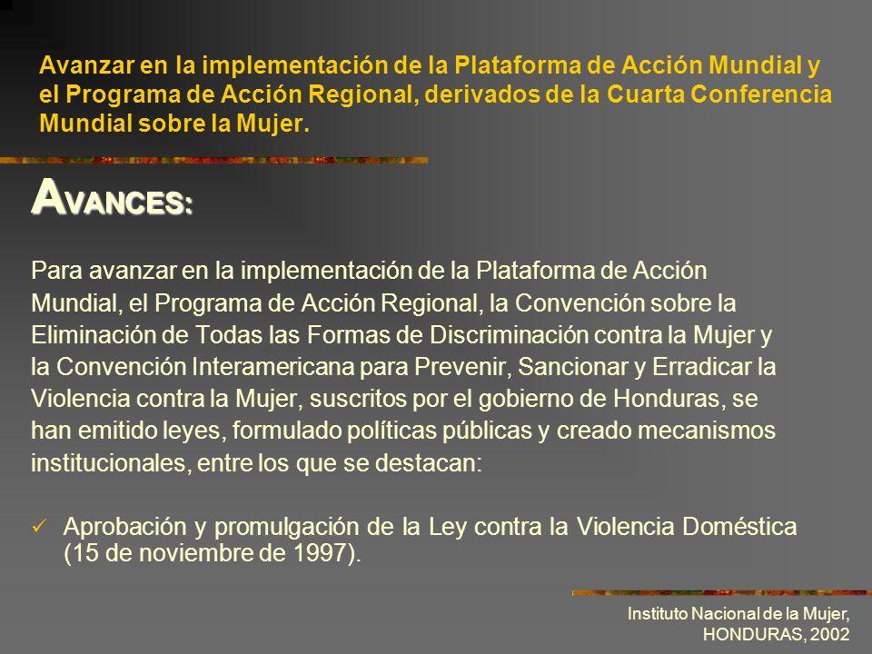 Avanzar en la implementación de la Plataforma de Acción Mundial y el Programa de Acción Regional, derivados de la Cuarta Conferencia Mundial sobre la Mujer.