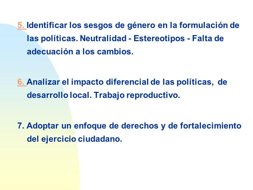 5. Identificar los sesgos de género en la formulación de las políticas