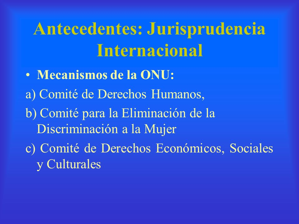 Antecedentes: Jurisprudencia Internacional