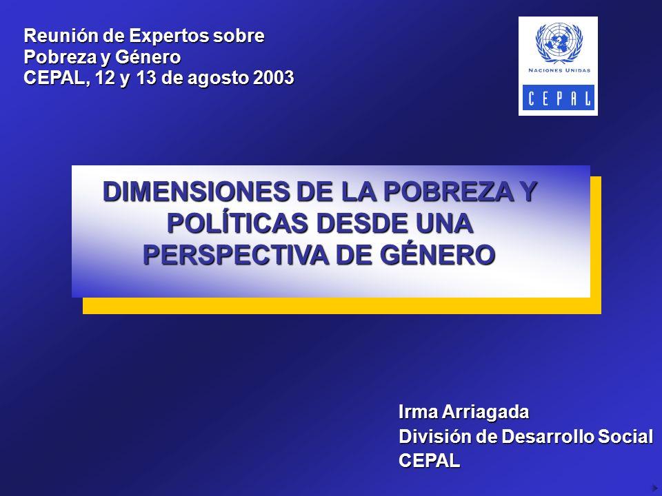 DIMENSIONES DE LA POBREZA Y POLÍTICAS DESDE UNA PERSPECTIVA DE GÉNERO