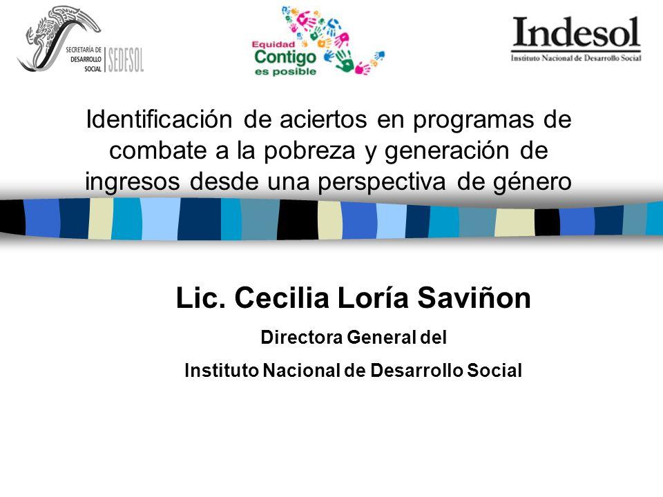 Lic. Cecilia Loría Saviñon Instituto Nacional de Desarrollo Social