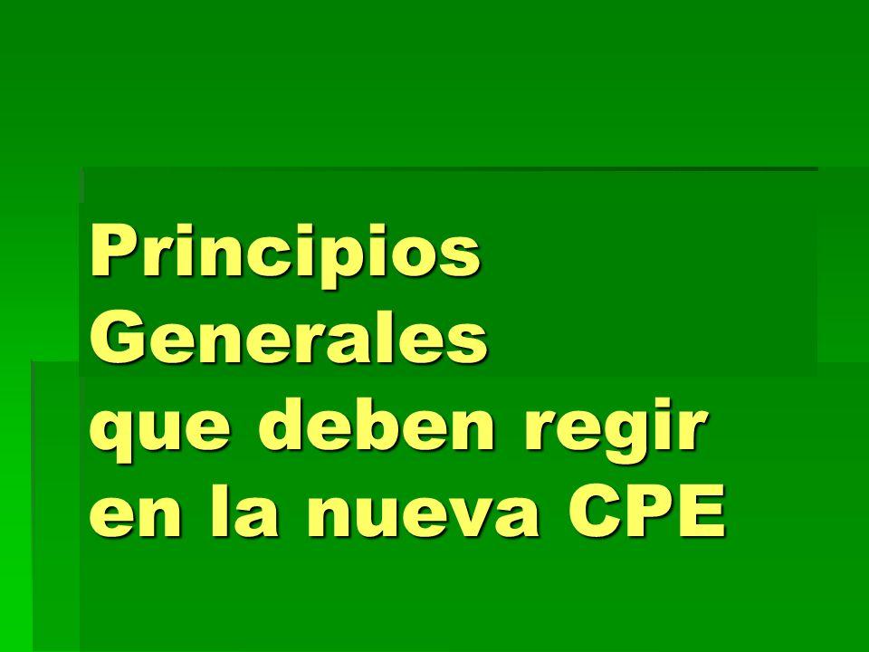 Principios Generales que deben regir en la nueva CPE