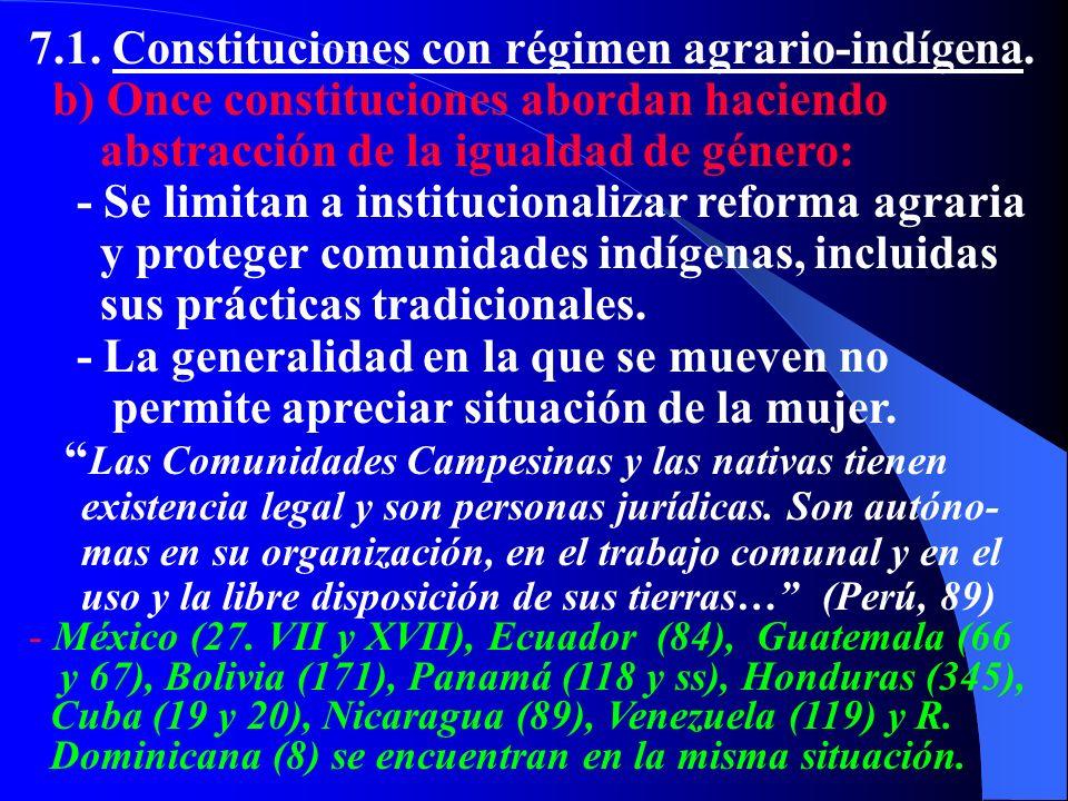 7.1. Constituciones con régimen agrario-indígena.