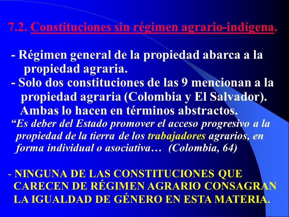 7.2. Constituciones sin régimen agrario-indígena.
