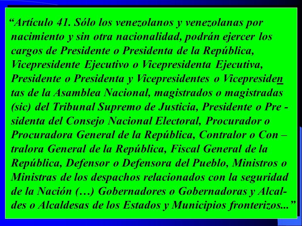 Artículo 41. Sólo los venezolanos y venezolanas por