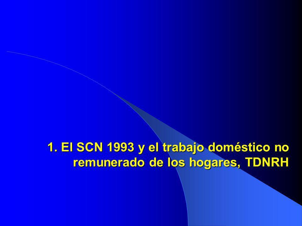 1. El SCN 1993 y el trabajo doméstico no remunerado de los hogares, TDNRH