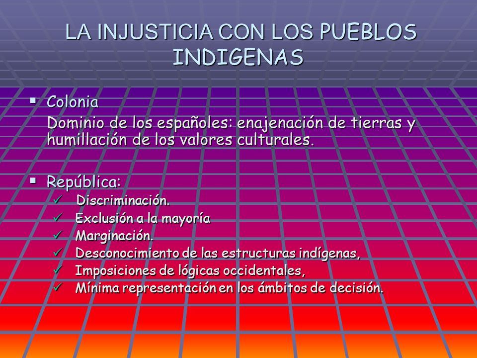 LA INJUSTICIA CON LOS PUEBLOS INDIGENAS